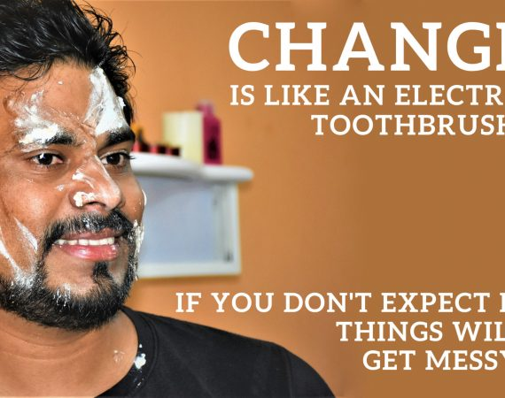 man with toothpaste on his face caption says change is like an electric toothbrush